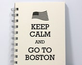 Boston Travel Journal Diary Notebook Sketch Book - Keep Calm and Go To Boston - Small Notebook 5.5 x 4.25 Inches - Ivory
