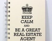 Realtor Journal Notebook Diary Sketch Book - Keep Calm and Be a Great Real Estate Agent - Small Notebook 5.5 x 4.25 Inches - Ivory