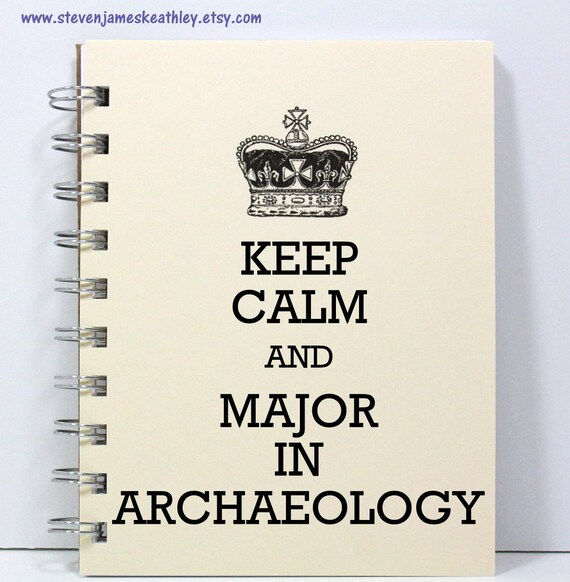 Archaeology Journal Notebook Diary Sketch Book - Keep Calm and Major in Archaeology - Small Notebook 5.5 x 4.25 Inches - Ivory