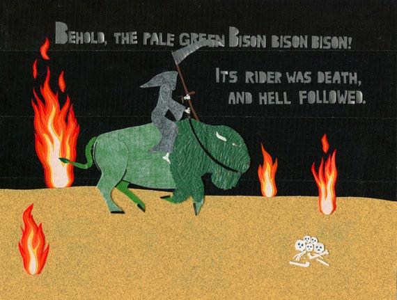 Behold, the Fourth Rider  -- Death rides a pale green Bison (Bison) bison bison L.