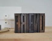 vintage letterpress blocks- friend