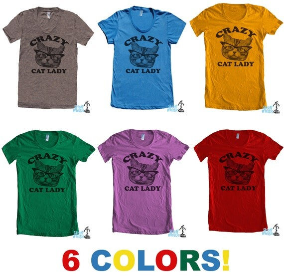 CRAZY Cat lady t shirt --  S M L XL XXL ( 6 colors ) skip n whistle