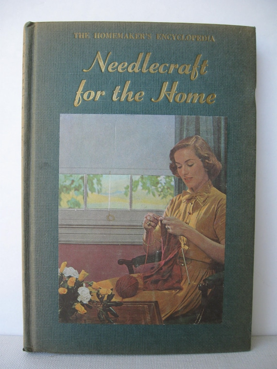 Needlecraft for the Home 1950's Antique RETRO Edition Sewing, Embroidery, Crocheting, Knitting, Tatting, Needlepoint