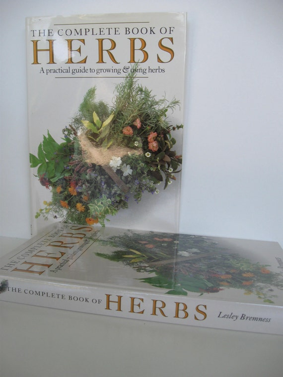 Complete Book of HERBS / Thyme Lavender Rosemary Sage and more by Lesley Bremness