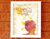 Chaos is a friend of mine / Bob Dylan quote - 8x10 Art Print / Inspiration typographic illustration
