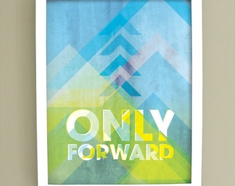 Only Forward / 8x10 inspirational typographic Art Print