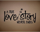 QUOTE-A True Love Story Never Ends-Special buy any 2 quotes and get a 3rd qiuote free of equal or lesser value