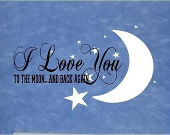 QUOTE - I Love You to the Moon and Back Again-special buy any 2 quotes and get a 3rd quote free of equal or lesser value