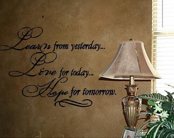 Quote-Learn From Yesterday Live For Today Hope For Tomorrow-special buy any 2 quotes and get a 3rd quote free of equal or lesser value
