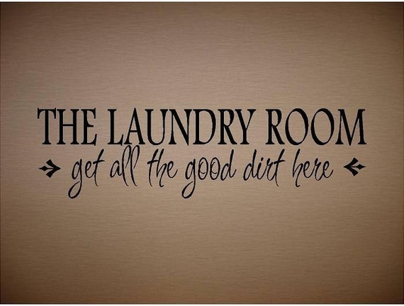 QUOTE - Laundry Room get all the good dirt here-Special buy any 2 quotes and get a 3rd quote free of equal or lesser value