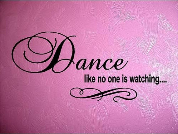 Items Similar To Quote Dance Like No One Is Watching