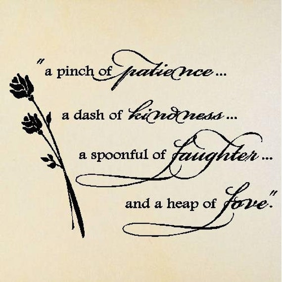 Quote-A Pinch Full Of Patience A Dash Of Kindness-special buy any 2 quotes and get a 3rd quote free of equal or lesser value