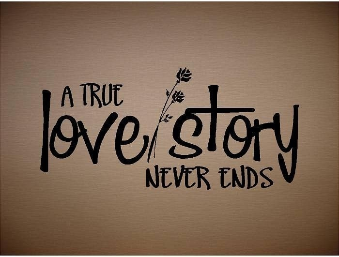 A True Love Story Never Ends Quote: QUOTE-A True Love Story Never Ends-Special Buy Any By