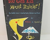 """Vintage Cookbook & Restaurant Guide to Seattle """"You Can't Eat Mount Rainier"""""""