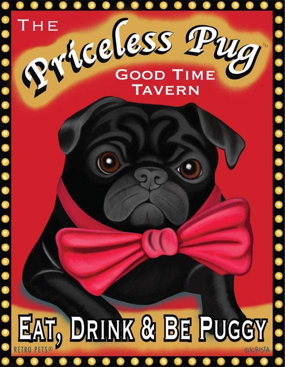 Black Pug Art Priceless Pug Tavern Eat Drink By