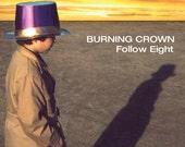Burning Crown Follow Eight CD