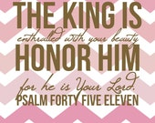 Psalm 45:11 8x10 print