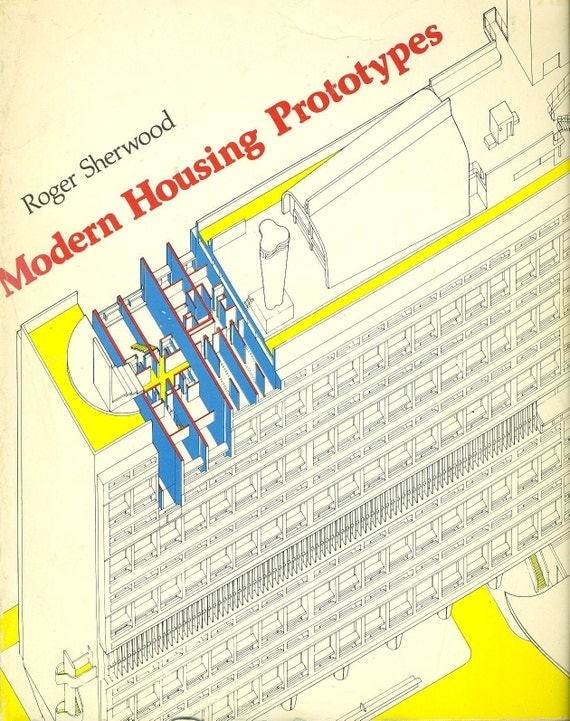 MODERN HOUSING PROTOTYPES - Roger Sherwood - 20th Century Architecture