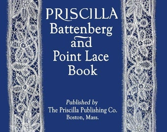 Priscilla Battenberg and Point Lace Making Book c.1912 Learn the Art of Needle Lace