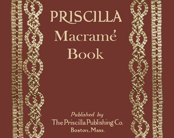 Priscilla Macrame Book c.1923 Patterns for Purses and Vintage Knotwork