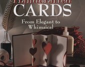 Handcrafted Cards From Elegant to Whimsical, How To Book, Card Making, 3D Cards, Pop-up Cards, Press Flower Cards, Valentine Cards, Stamping
