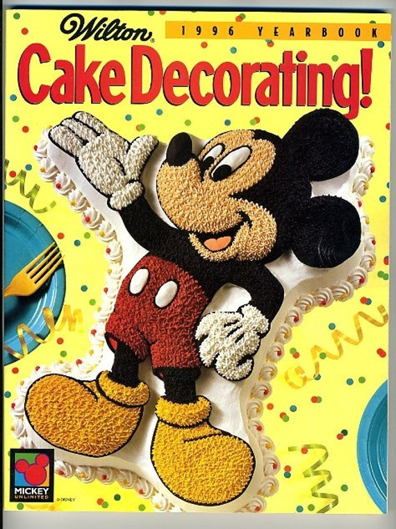 Cake Decorating Cookbook : Wilton Cake Decorating Yearbook 1996 Mickey Mouse by ...