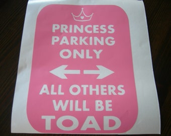 Princess Decal FREE SHIPPING - Princess Parking only all others will be TOAD
