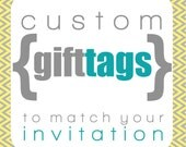 Custom Gift Tags or Thank You Tags to match any invitation in my shop