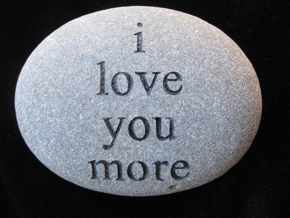 love you more rock by jaenrocks on etsy. Black Bedroom Furniture Sets. Home Design Ideas