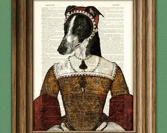 Dog Art Print Tudor Princess Henrietta royal and regal GREYHOUND dog illustration beautifully upcycled dictionary page book art print
