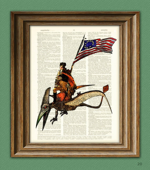 President George Washington riding a Pterodactyl Dinosaur beautifully upcycled dictionary page book art print General Washington