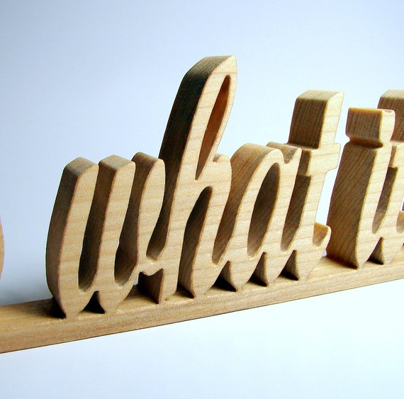 it is what it is / Shelf Sitter / Word Art / Humorous Phrase