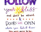 follow your bliss 5x7 print