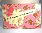 Just Living Is Not Enough ID,Bus or Metro Pass,Library Card  Holder / Wallet