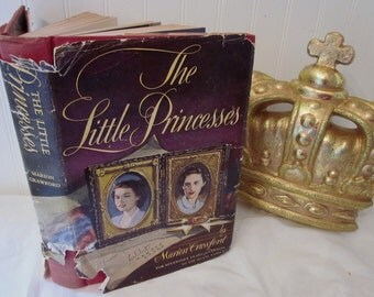 vintage 1950 The Little Princesses book, a biography by Marion Crawford, Governess to Princesses Elizabeth and Margaret, 1st edition HCDJ