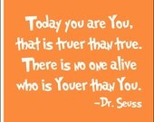 Dr. Seuss Quote 'Today You Are You' Vinyl Wall Decal