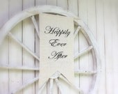 Reversable banner with Happily Ever After and Here Comes the Bride