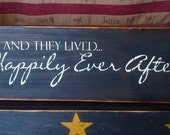 and they lived HAPPILY EVER AFTER romantic wedding sign