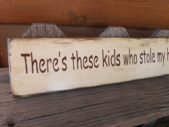 There's these kids who stole my heart, they call me mom.  hand painted wood sign.  Mothers Day Gift