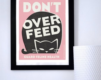 Pet Care Print - Don't Over Feed Original Illustration - Wall Art - Poster Print