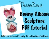 INSTANT DOWNLOAD Bunny Ribbon Sculpture PDF Tutorial