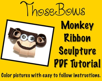 Instant Download Funky Monkey Ribbon Sculpture Hair Bow PDF Tutorial- E-Book
