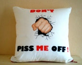Hand Paint Humor Throw Pillow Cover 16x16 inches,   Fun Houseware -  Don't Piss Me Off