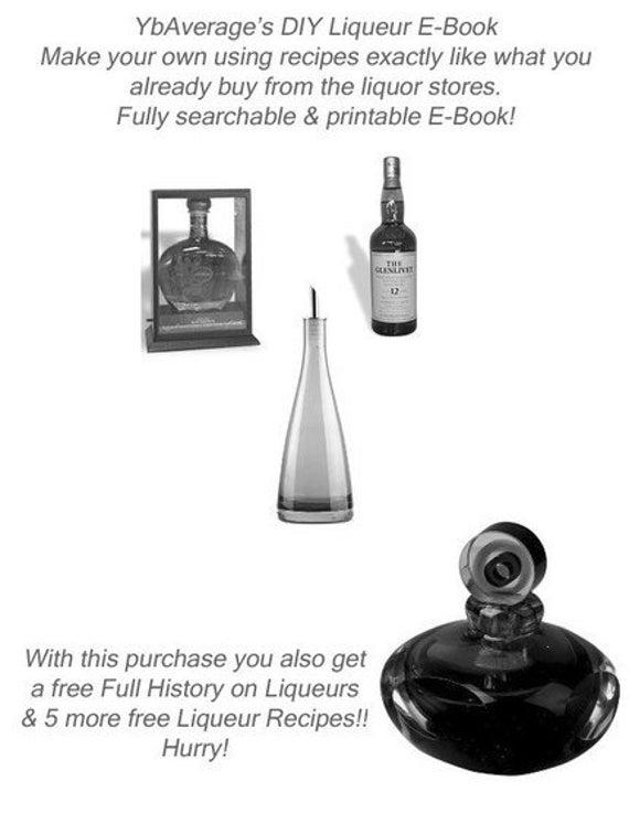 DIY Recipe E-Book to Make your OWN Liqueurs Tia Maria Kalhua  and more Make Them as Gifts Too