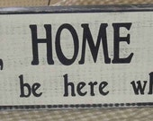 Home, Home again, I like to be here when I can Shabby Wood Sign Pink Floyd