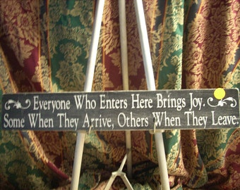 All who enter here bring joy, some when they arrive some when they leave Sign Wooden Shabby Chic Painted cottage