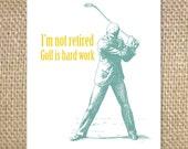 Golf is hard work Greeting Card