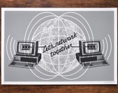 Lets Network Together - Two color silk screen print