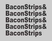 NEW BACON STRIPS t shirt epic tee Food meal Funny time T Shirt gray