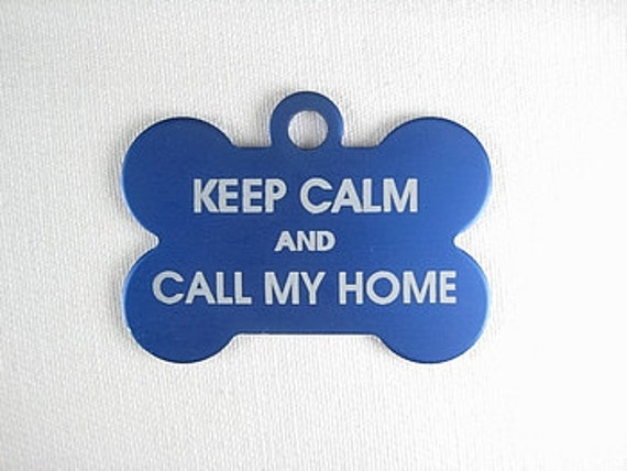 Personalized Pet Dog ID Bone Tag - Keep Calm And Call My Home